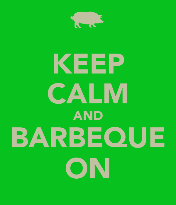 KEEP CALM AND BARBEQUE ON