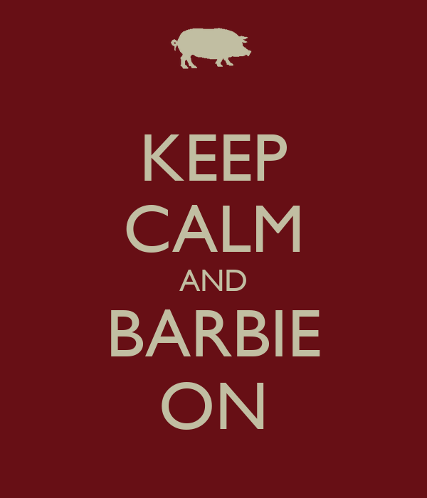 KEEP CALM AND BARBIE ON