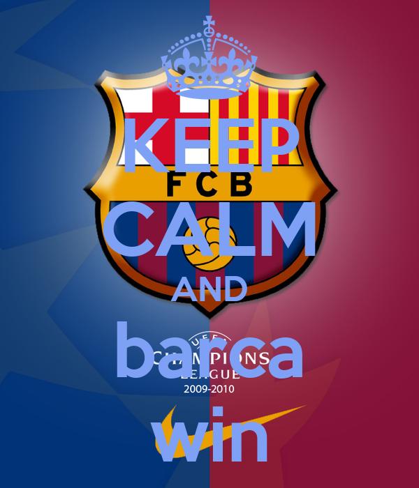 KEEP CALM AND barca win