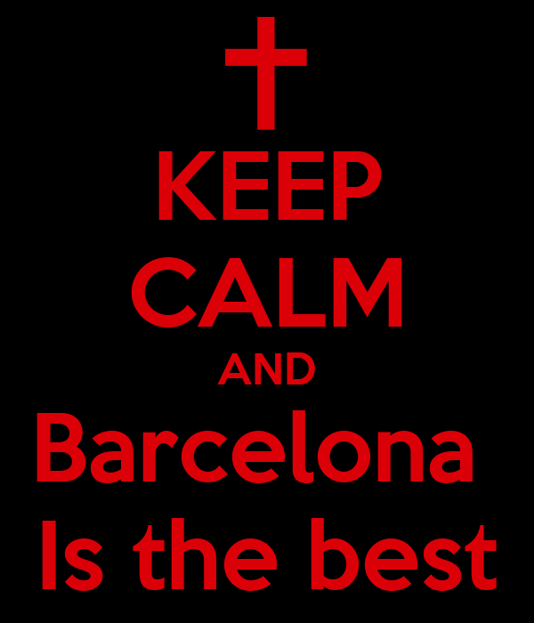 KEEP CALM AND Barcelona  Is the best