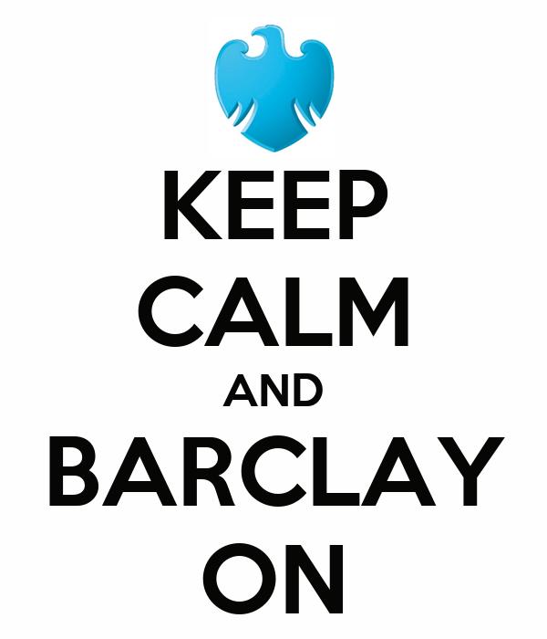 KEEP CALM AND BARCLAY ON