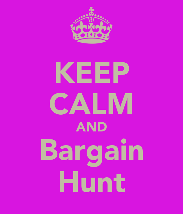 KEEP CALM AND Bargain Hunt