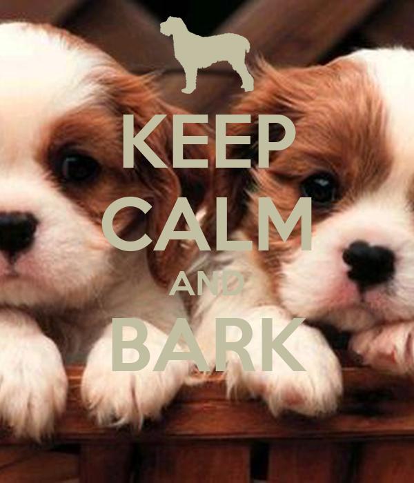 KEEP CALM AND BARK