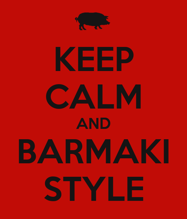 KEEP CALM AND BARMAKI STYLE