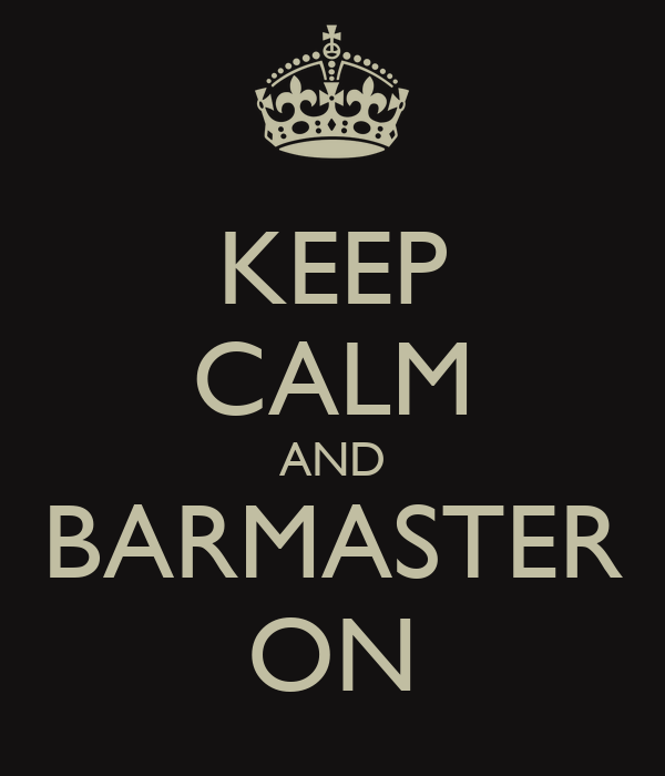 KEEP CALM AND BARMASTER ON