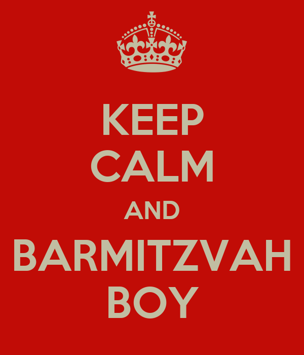 KEEP CALM AND BARMITZVAH BOY