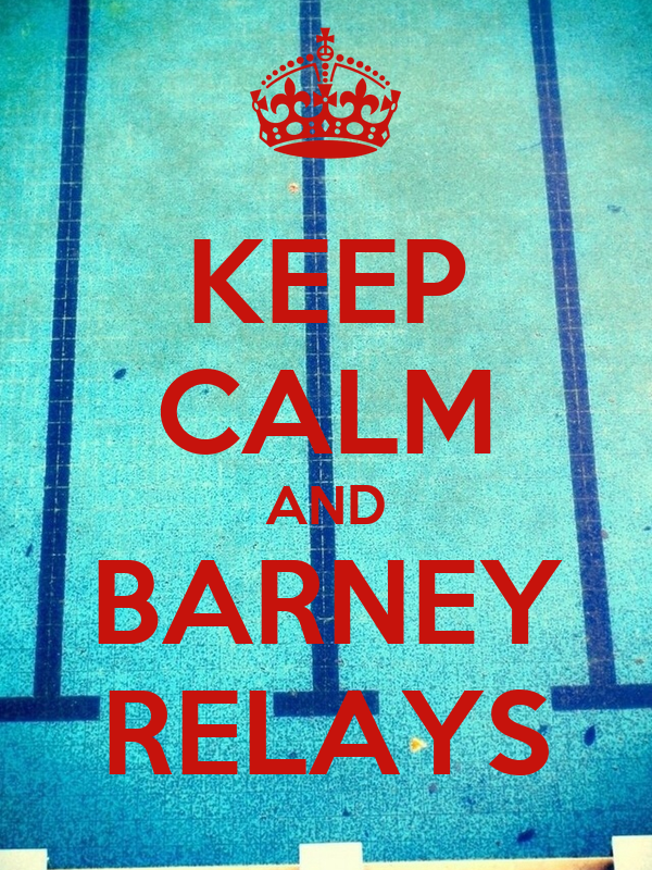 KEEP CALM AND BARNEY RELAYS