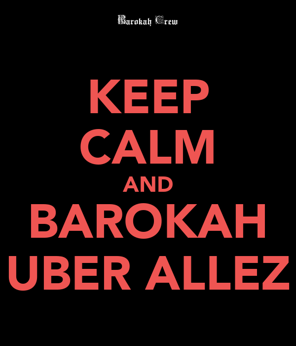 KEEP CALM AND BAROKAH UBER ALLEZ