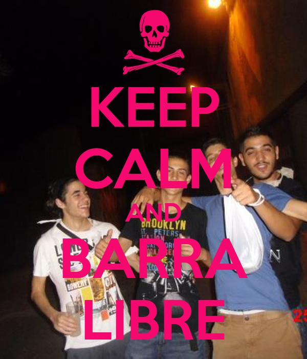 KEEP CALM AND BARRA LIBRE