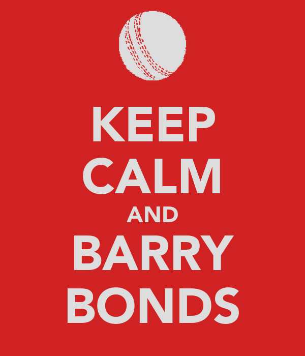 KEEP CALM AND BARRY BONDS