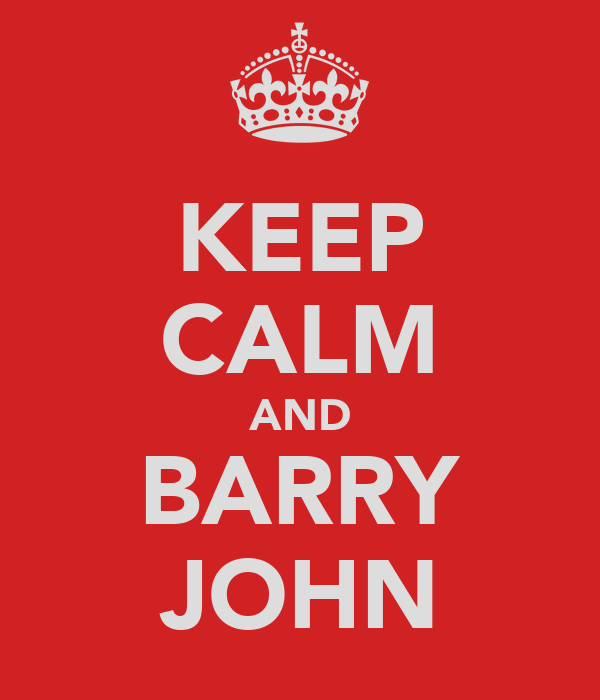 KEEP CALM AND BARRY JOHN