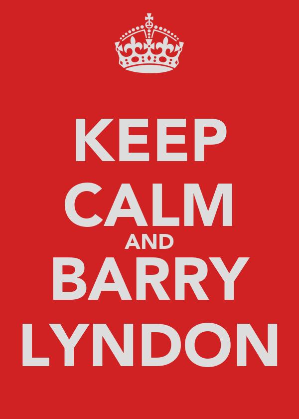 KEEP CALM AND BARRY LYNDON
