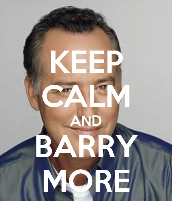 KEEP CALM AND BARRY MORE