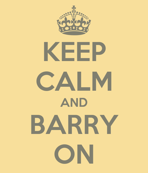 KEEP CALM AND BARRY ON