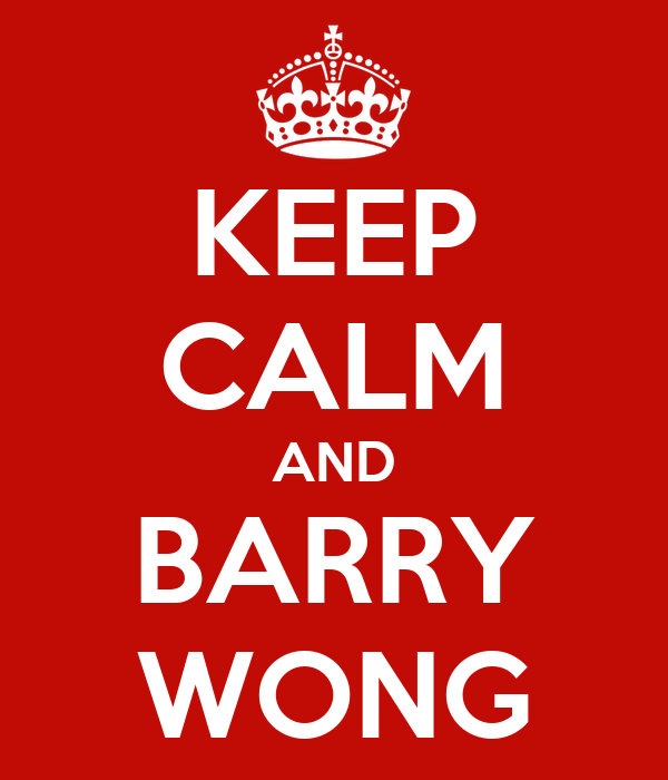KEEP CALM AND BARRY WONG