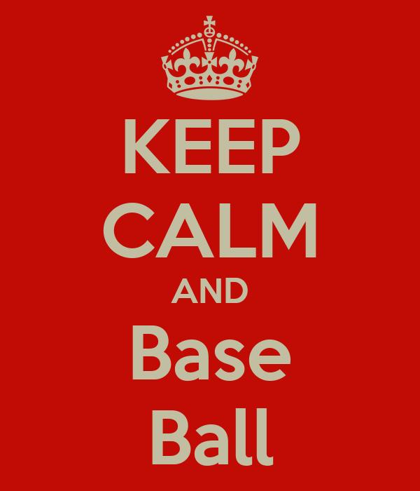 KEEP CALM AND Base Ball