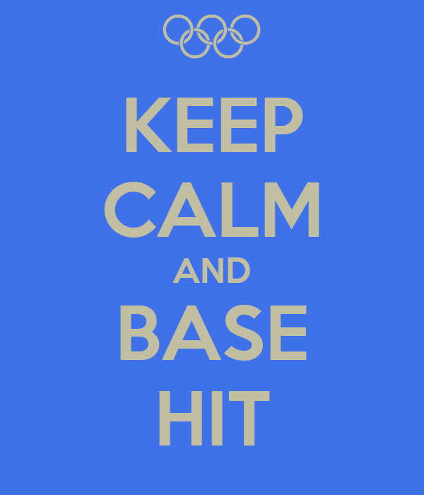 KEEP CALM AND BASE HIT