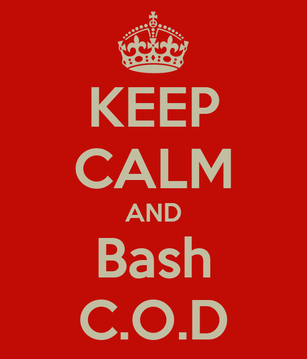 KEEP CALM AND Bash C.O.D
