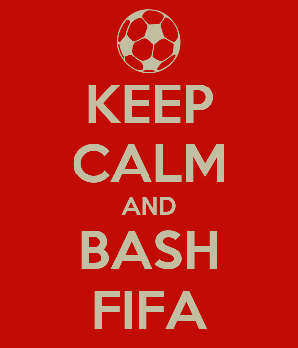 KEEP CALM AND BASH FIFA