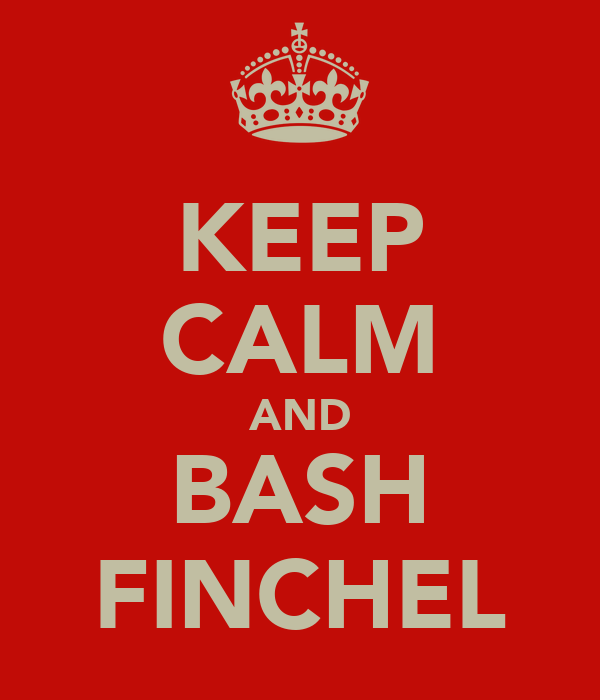 KEEP CALM AND BASH FINCHEL