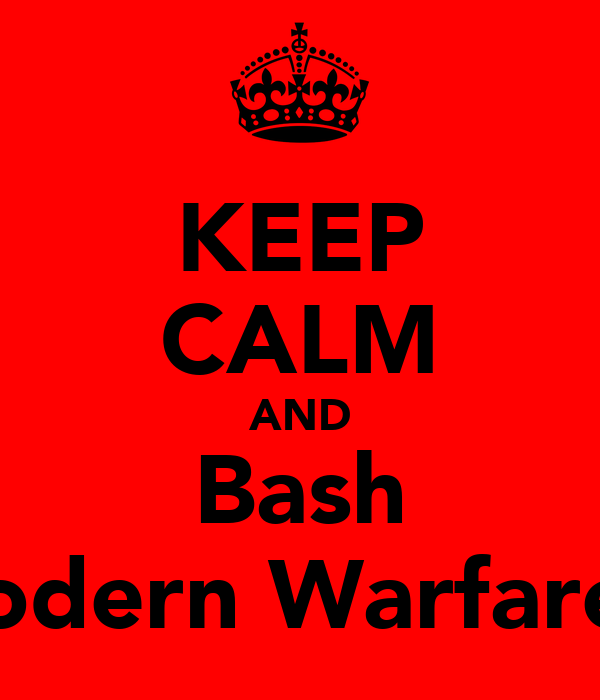 KEEP CALM AND Bash Modern Warfare 3