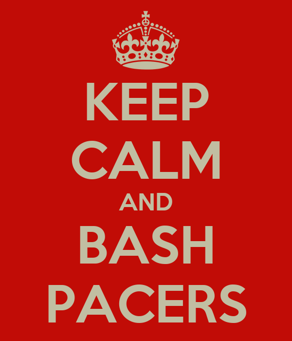 KEEP CALM AND BASH PACERS