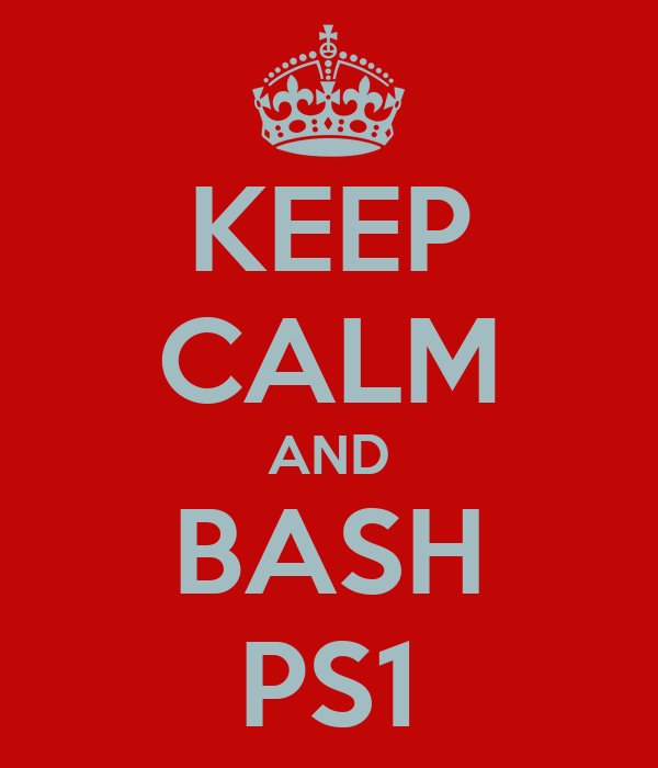 KEEP CALM AND BASH PS1