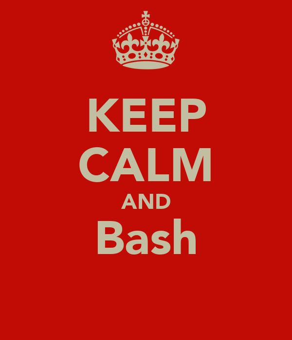KEEP CALM AND Bash