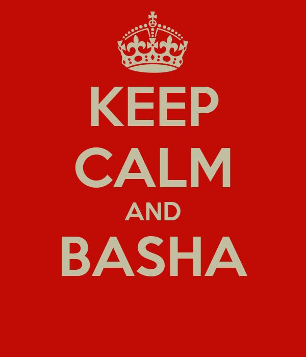 KEEP CALM AND BASHA