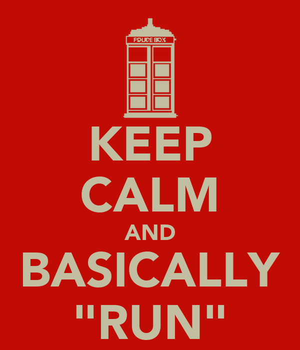 "KEEP CALM AND BASICALLY ""RUN"""