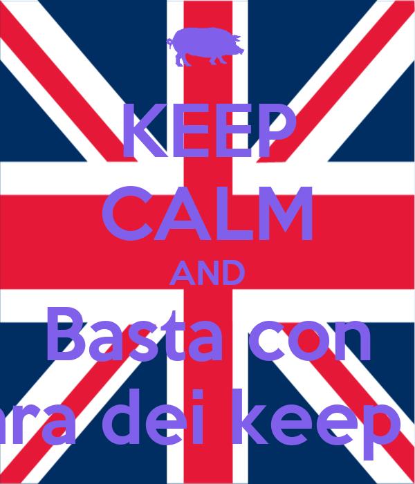 KEEP CALM AND Basta con La gara dei keep calm