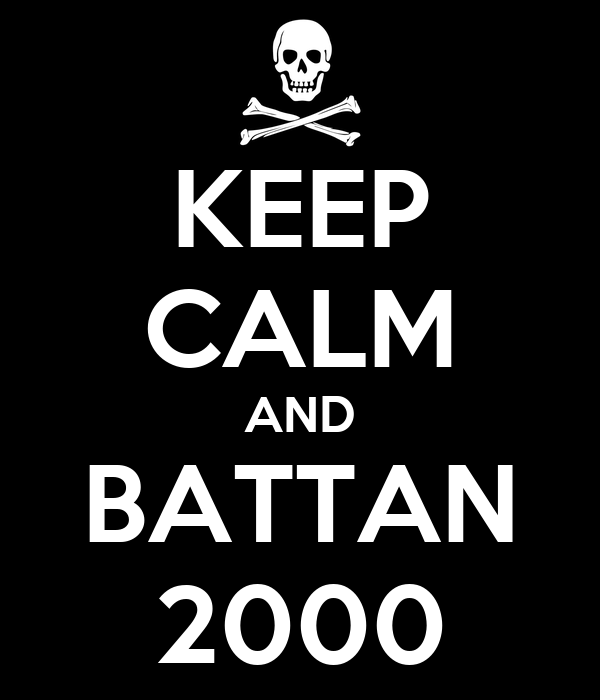 KEEP CALM AND BATTAN 2000