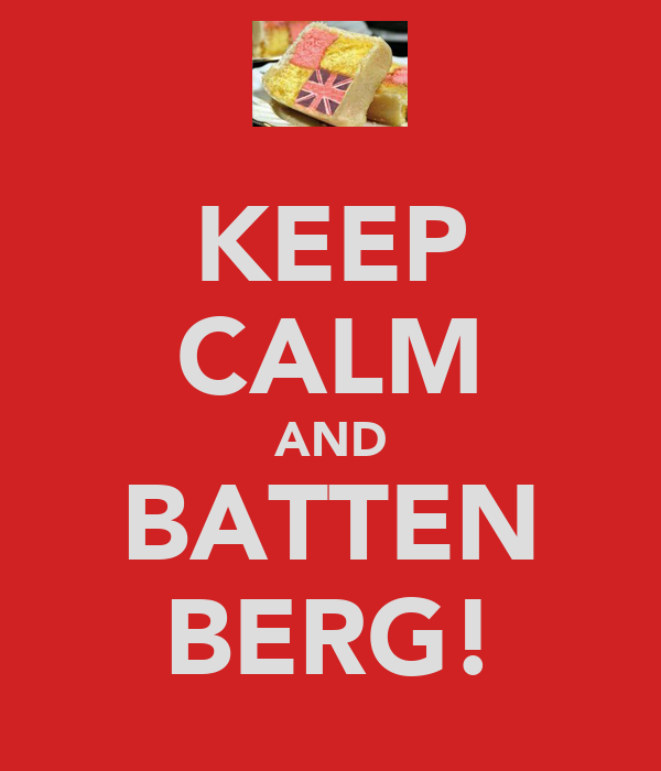 KEEP CALM AND BATTEN BERG!