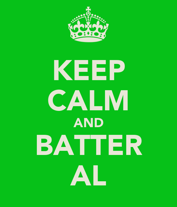 KEEP CALM AND BATTER AL