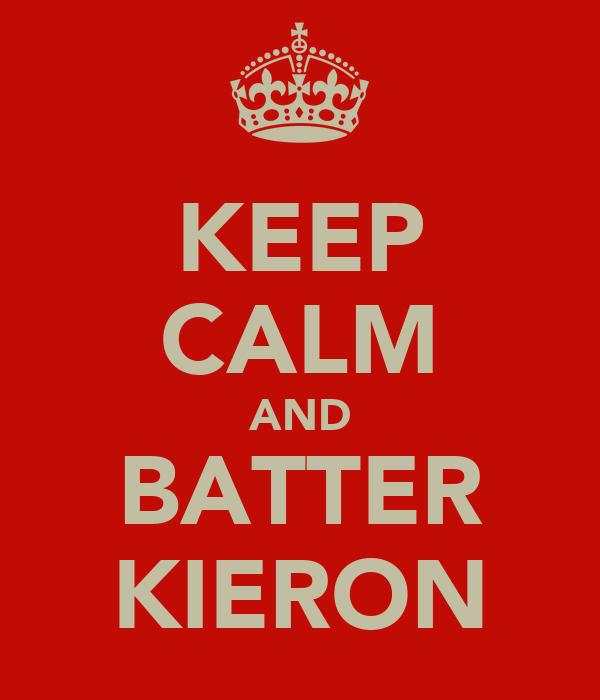 KEEP CALM AND BATTER KIERON