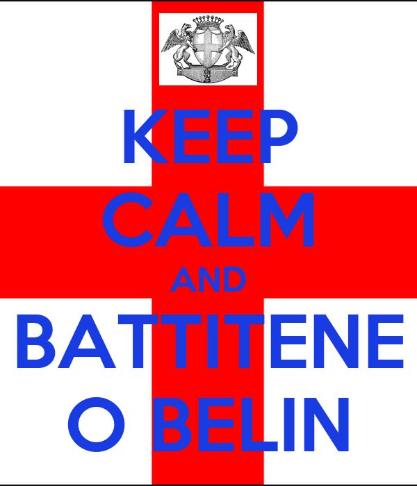 KEEP CALM AND BATTITENE O BELIN