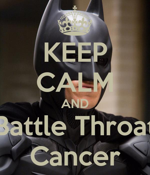 KEEP CALM AND Battle Throat Cancer
