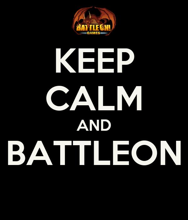 KEEP CALM AND BATTLEON
