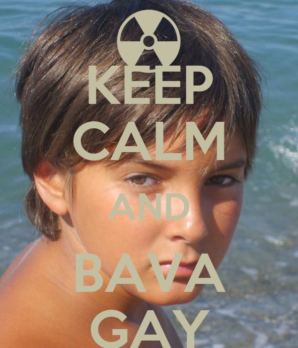 KEEP CALM AND BAVA GAY