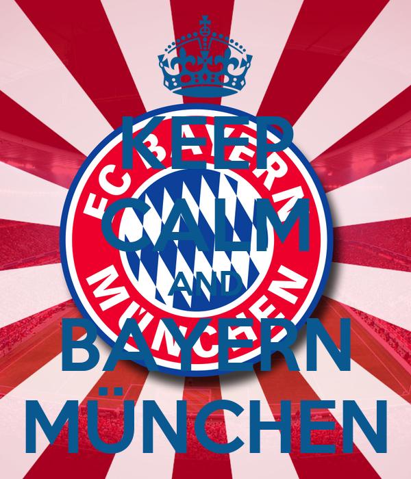 KEEP CALM AND BAYERN MÜNCHEN