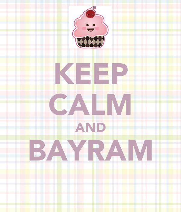 KEEP CALM AND BAYRAM