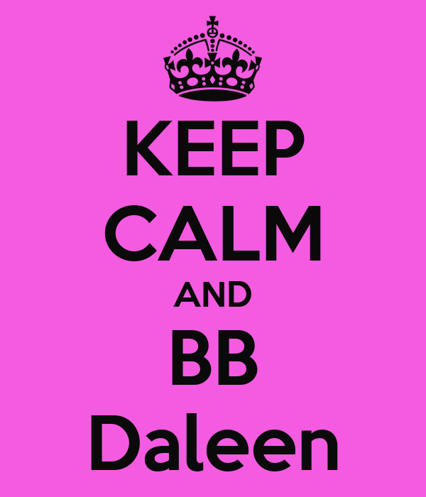 KEEP CALM AND BB Daleen