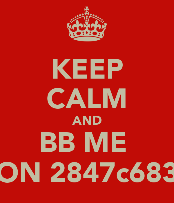 KEEP CALM AND BB ME  ON 2847c683
