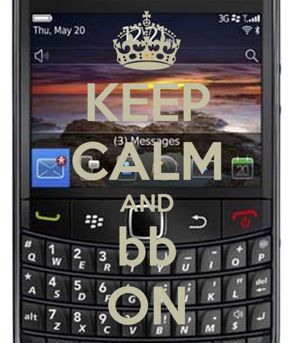 KEEP CALM AND bb ON