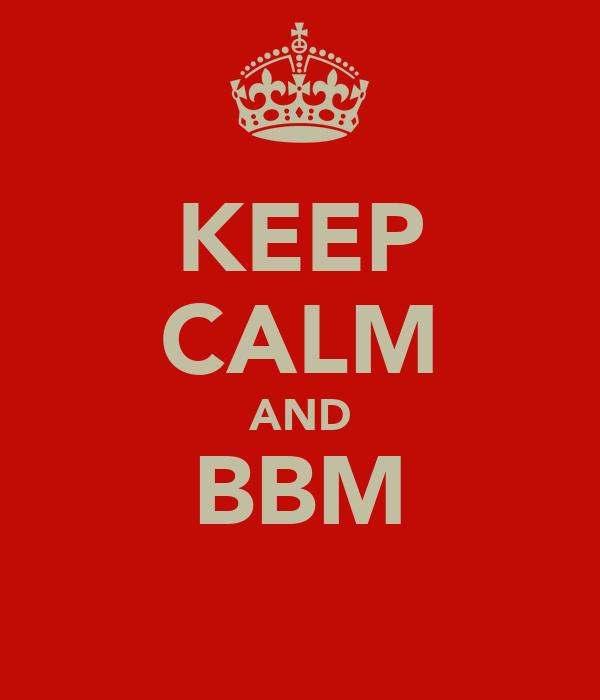 KEEP CALM AND BBM я̲̣̥ε̲̣̣̣̥ά̲̣̥ ♥