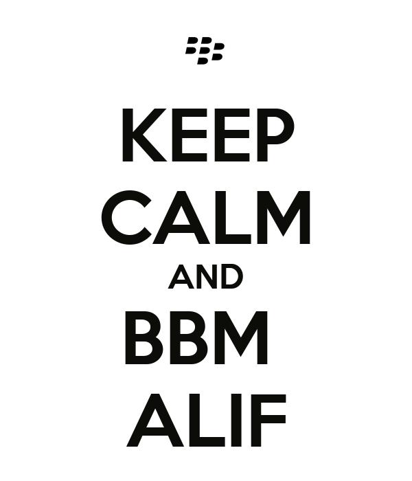 KEEP CALM AND BBM  ALIF