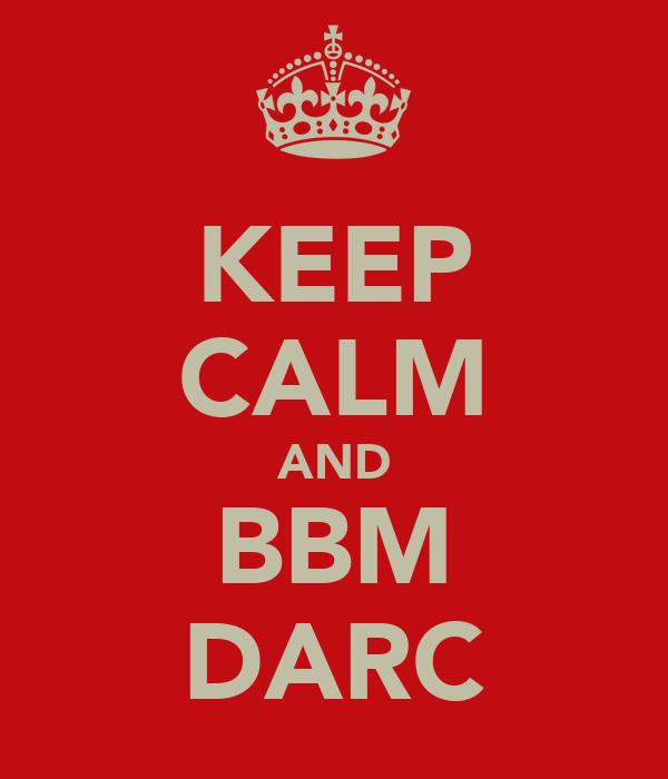 KEEP CALM AND BBM DARC