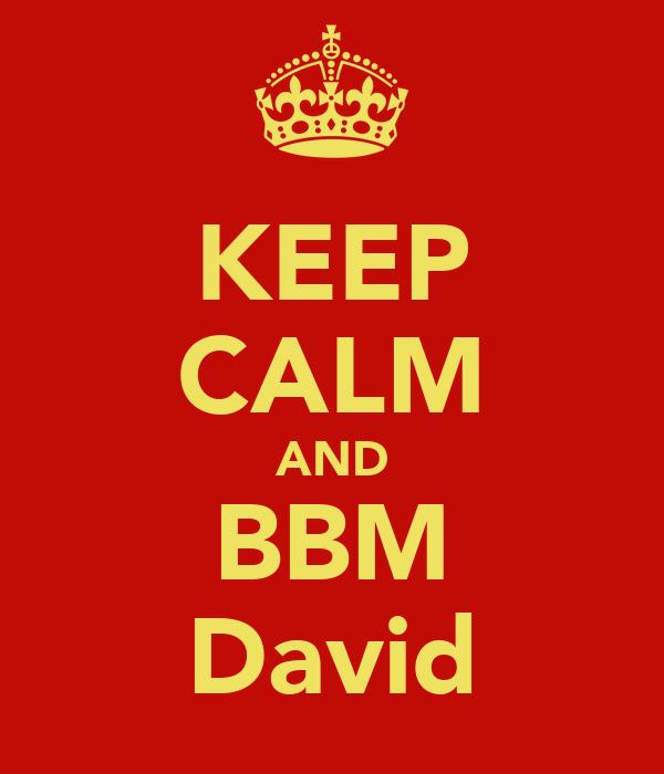 KEEP CALM AND BBM David