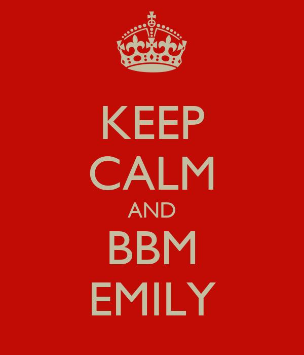 KEEP CALM AND BBM EMILY