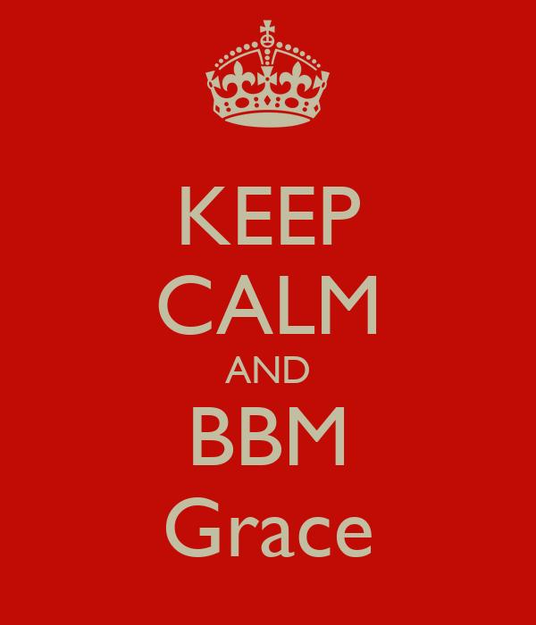 KEEP CALM AND BBM Grace